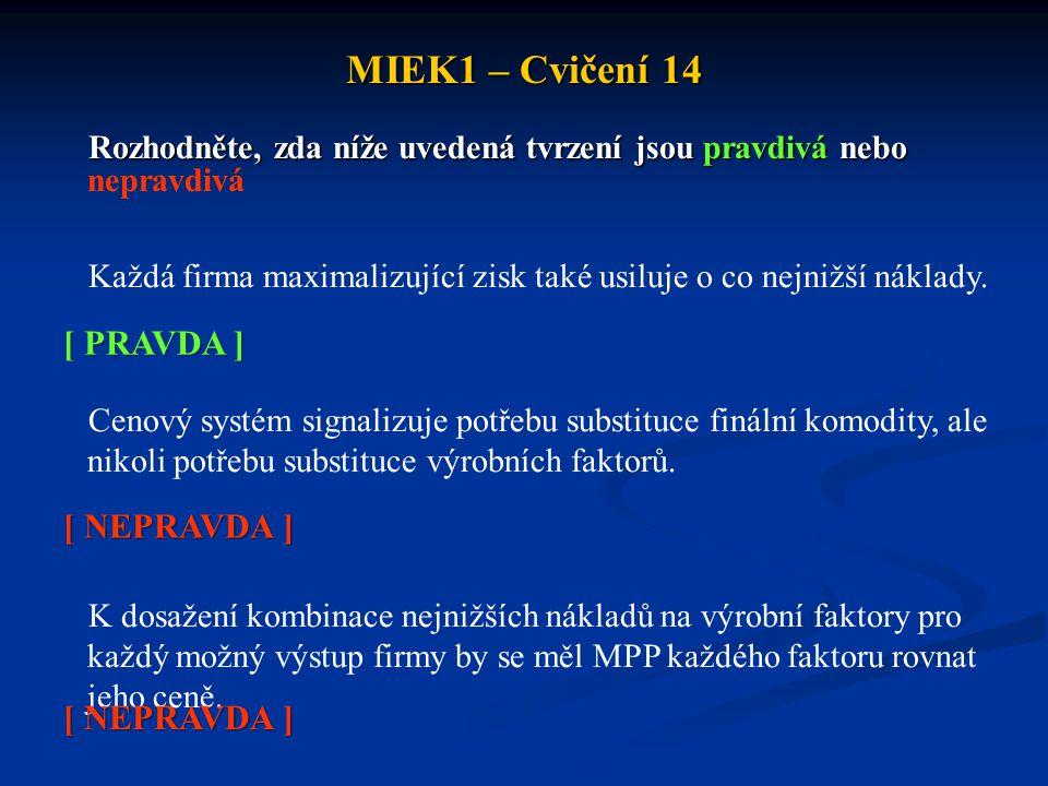 MIEK1 – Cvičení 14 [ PRAVDA ] [ NEPRAVDA ] [ NEPRAVDA ]